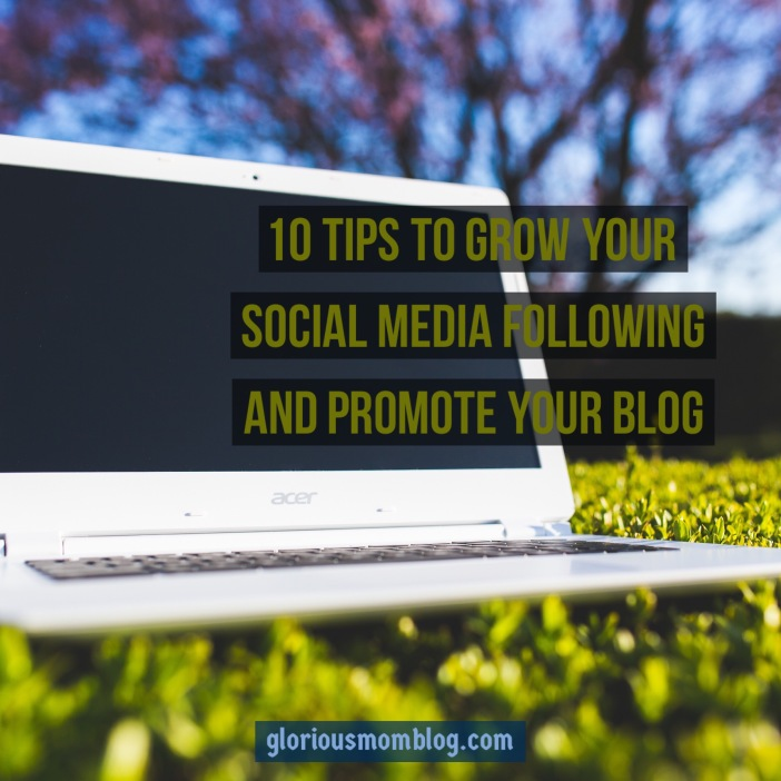 10 tips to grow your social media following and promote your blog