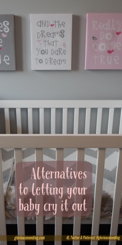 Alternatives to letting your baby cry it out: my experiences with getting my kids to sleep without prolonged periods of crying.  Read it at gloriousmomblog.com.