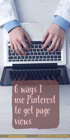 6 ways I use Pinterest to get blog views: read about my strategies for growing my online presence using Pinterest, and what not to do, especially to avoid getting blocked or marked as spam.